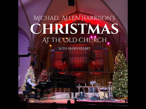 Michael Allen Harrison Christmas At Old Church 2020 Promotional Video   Michael Allen Harrison's Christmas At The Old