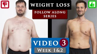 MALE BODY TRANSFORMATION from fat to fit PROGRAM | VIDEO 3 - Week 1&2