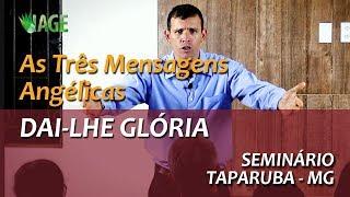 95 - Seminário Teológico - Taparuba MG - As 3 Mensagens Angélicas - Dai-Lhe Glória