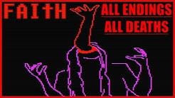 FAITH - All Endings and All Deaths!