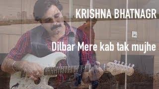 Dilbar mere kab tak mujhe- kishor kumar - krrishna bhatnagar