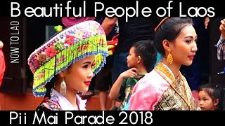 Travel Laos: Beautiful People of Laos - Pii Mai Lao Parade Luang Prabang 2018-Now to Lao Travel Vlog