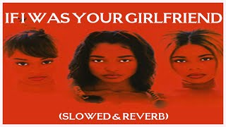 tlc - if i was your girlfriend [ slowed reverb ]