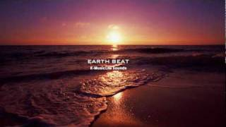 Earth beat - THE MOST RELAXING SOUNDS -