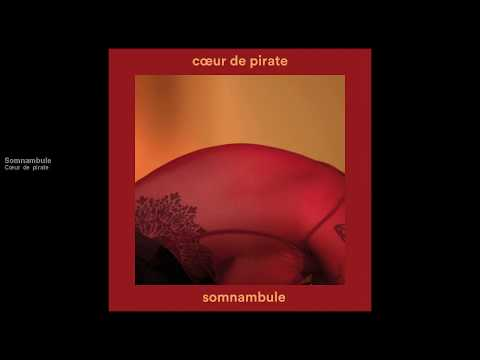 Cœur de pirate - Somnambule [official audio]