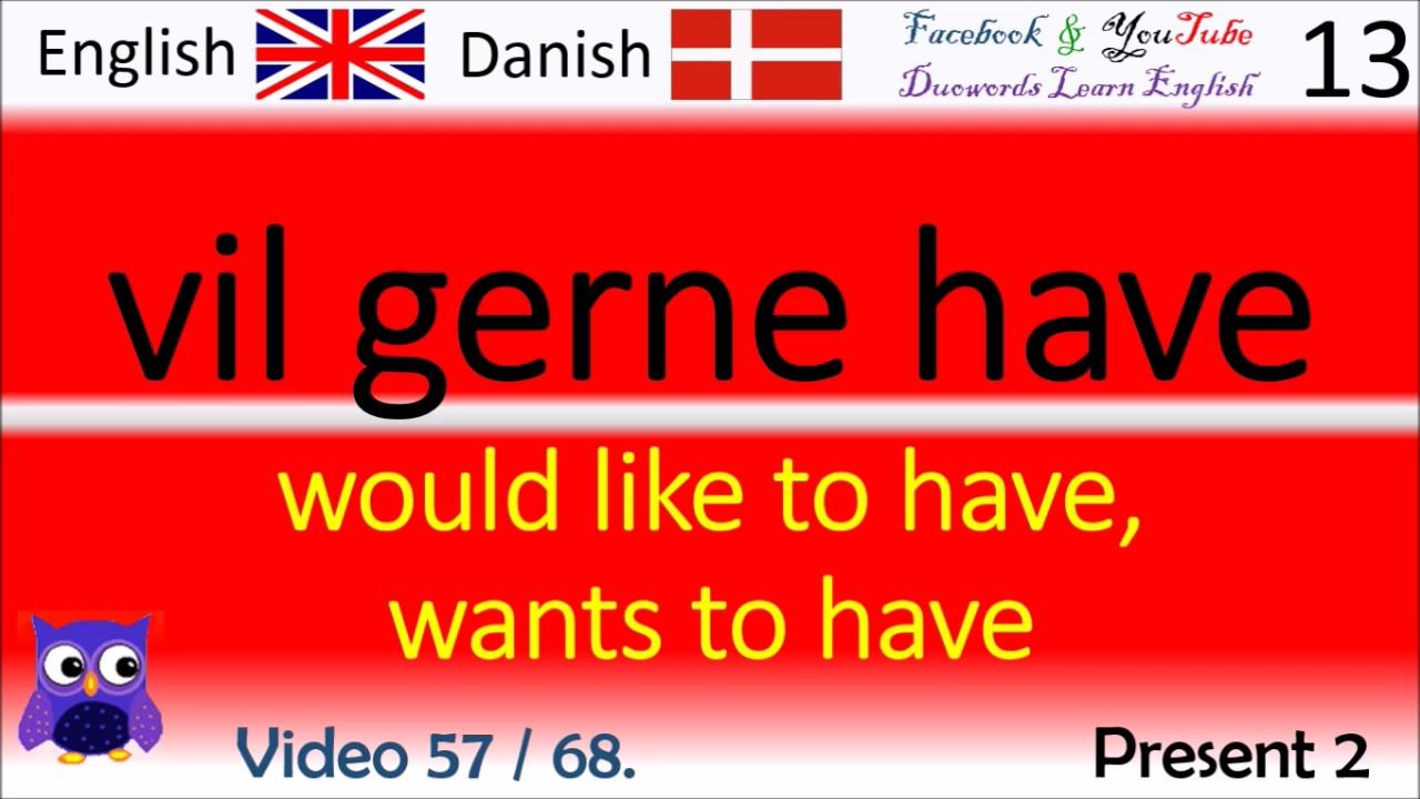 57 Present 2 Dansk - Engelsk Ord / Danish - English Words læring engelsk