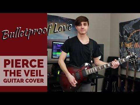 Pierce The Veil - Bulletproof Love (Guitar Cover)