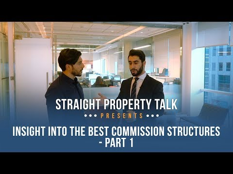 Straight Property talk - Insight into the best commission structures  part 1