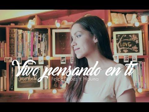 Vivo pensando en ti - Felipe Pelaez ft Maluma   Laura Naranjo cover