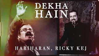 Dekha Hain | Hariharan | Ricky Kej