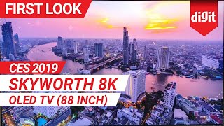 CES 2019: Skyworth 8K OLED TV (88 inch) | First Look | Digit.in