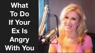 What To Do If Your Ex Is Angry With You