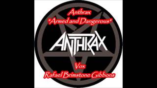 Vocal cover Anthrax Armed and Dangerous / Rafael Brimstone Gibbons.