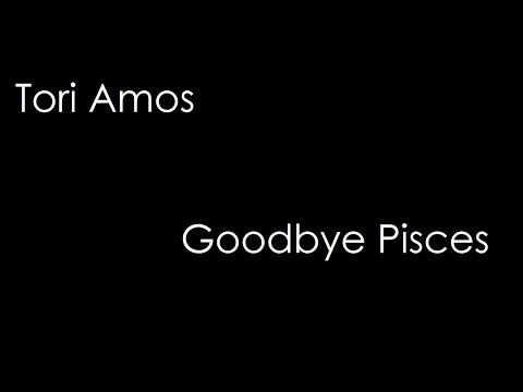 Tori Amos - Goodbye Pisces (lyrics)