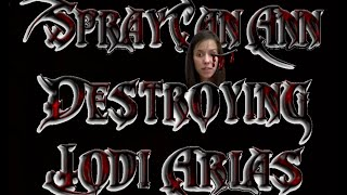 spraycanann destroying jodi arias part one