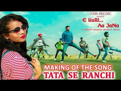 Making of the song - Tata se Ranchi ||...