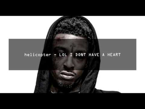 helicopter - LOL I DONT HAVE A HEART
