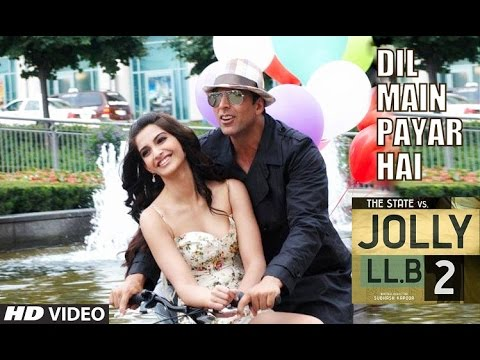 Dil Main Pyaar Hai VIDEO Song | Jolly LLB 2 | Arijit Singh | Akshay Kumar