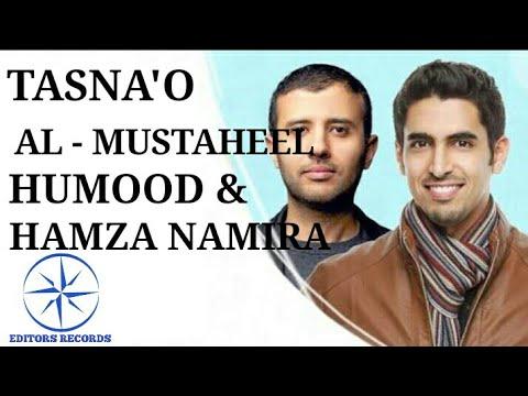 TASNA'O AL-MUSTAHEEL   HUMOOD & HAMZA NAMIRA