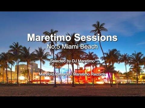 Maretimo Sessions - No.5 Miami Beach - Selected by DJ Maretimo, HD, 2017, Beach House Deep House