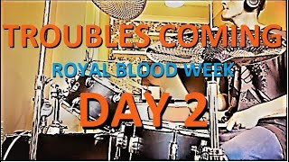 Troubles Coming Drum Cover || Royal Blood week (Day2)