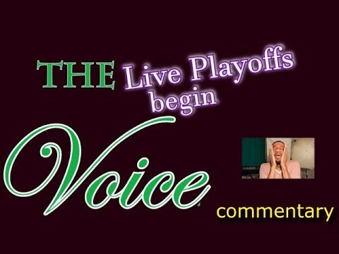 The Voice 2018 Playoffs Begin (commentary)