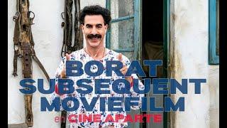 Cine aparte • Borat subsequent moviefilm