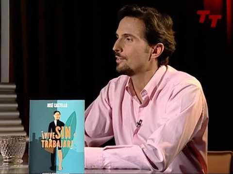 Justo Molinero entrevista a José Castelló autor de ¡Vive Sin Trabajar! (Editorial Alienta)