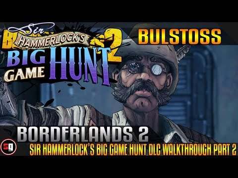 Borderlands 2: Sir Hammerlock's Big Game Hunt DLC Walkthrough Part 2 - Bulstoss |