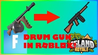The DRUM GUN was added into Roblox Island Royale...