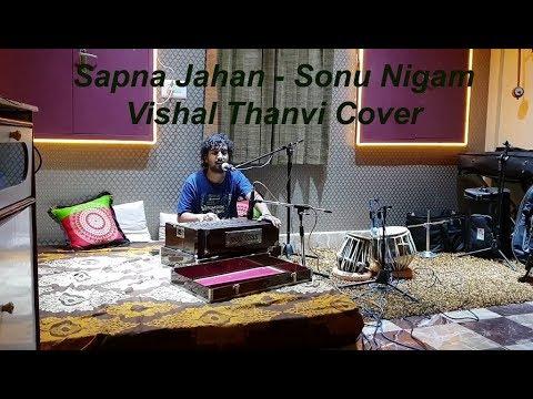 Sapna Jahan - Sonu Nigam, Neeti Mohan   Cover   Vishal Thanvi