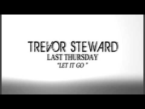 Trevor Steward - Let It Go (Lyric Video)