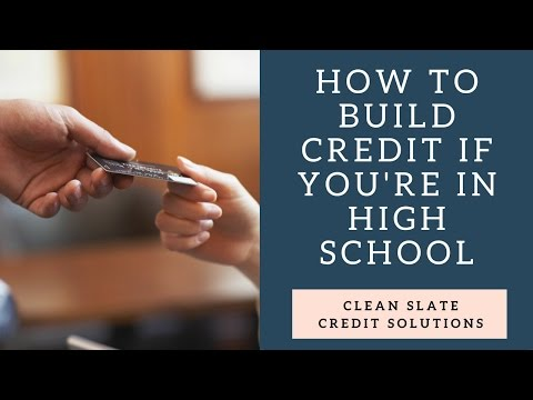 How To Build Credit If Youre In High School