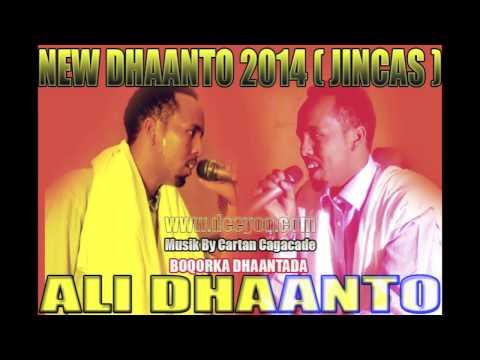 ALI DHAANTO HEES CUSUB OO DHAANTA AH ( JINCAS ) 2014 DEEYOO