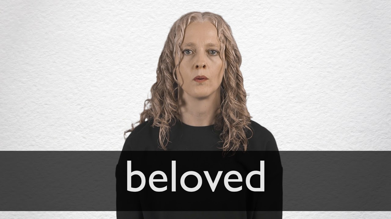 How to pronounce BELOVED in British English