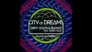 Dirty South & Alesso feat. Ruben Haze - City Of Dreams (Showtek Remix)