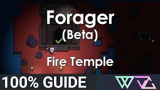 Forager (beta)   100% Guide: Fire Temple (chests Secret Rooms Walkthrough)