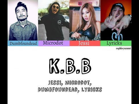 Jessi' Microdot' Dumbfoundead' Lyricks - K.B.B[Color Coded Lyrics ENG/ROM/HAN]