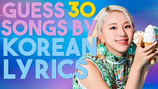 [KPOP GAME] CAN YOU GUESS 30 SONGS BY KOREAN LYRICS
