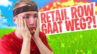 RETAIL ROW GAAT WEG?! - Fortnite: Battle Royale Nederlands