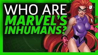 Who the Hell are Marvel's Inhumans?