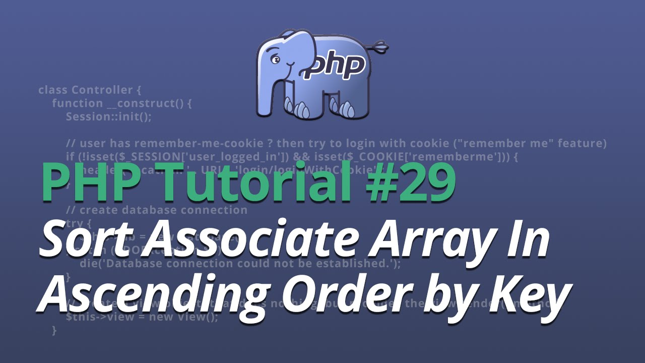PHP Tutorial - #29 - Sort Associate Array In Ascending Order by Key