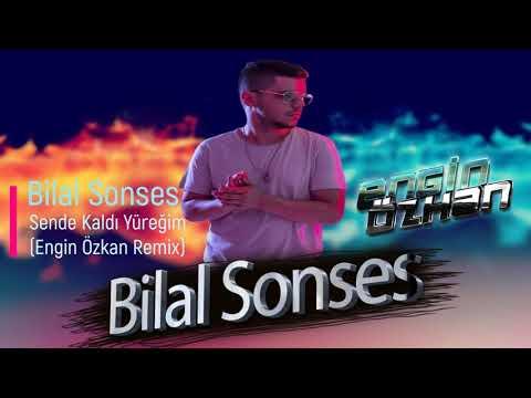Bilal Sonses - Sende Kaldı Yüreğim (Engin Özkan Remix)