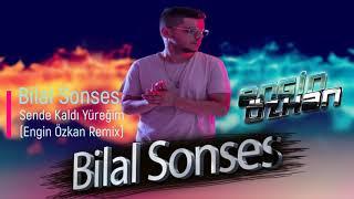 Bilal Sonses - Sende Kaldi Yuregim  Engin Ozkan Remix  Resimi