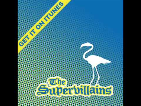 I'm Leavin' By the Supervillains NEW!!!!