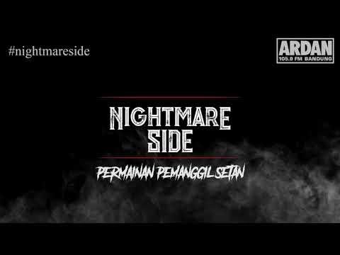 Permainan Pemanggil Setan [NIGHTMARE SIDE OFFICIAL] - ARDAN RADIO