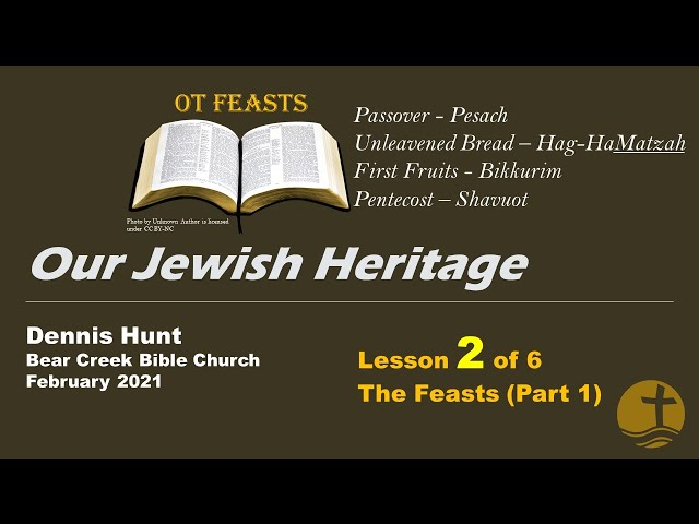 Our Jewish Heritage - 2 of 6 - Feasts Part 1