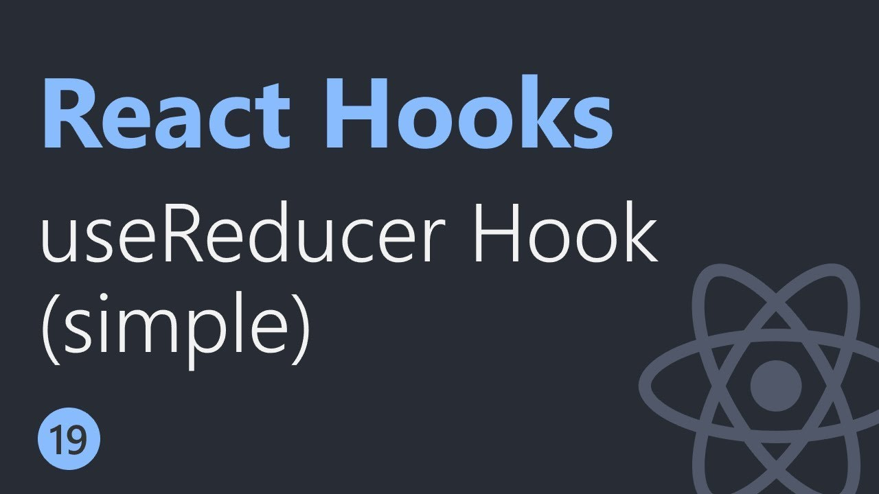 React Hooks Tutorial - 19 - useReducer (simple state & action)