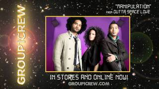 "Group 1 Crew - ""Manipulation"""