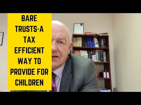 Bare (Simple) Trusts-A Tax Efficient Way to Provide for Children